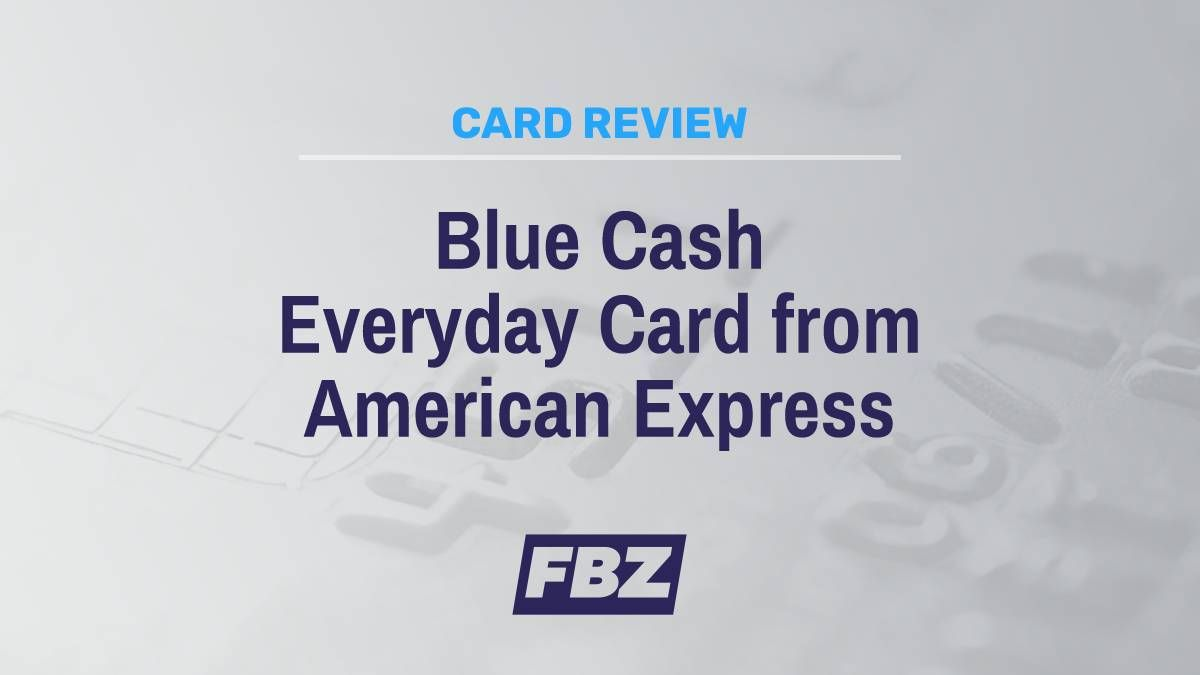 Blue Cash Everyday Card From American Express Review Cash