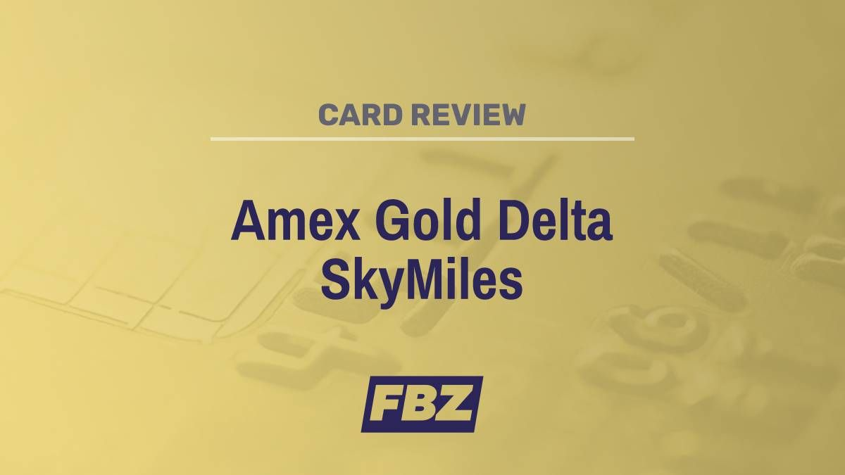 Delta SkyMiles Gold American Express Review: Generous Rewards For ...