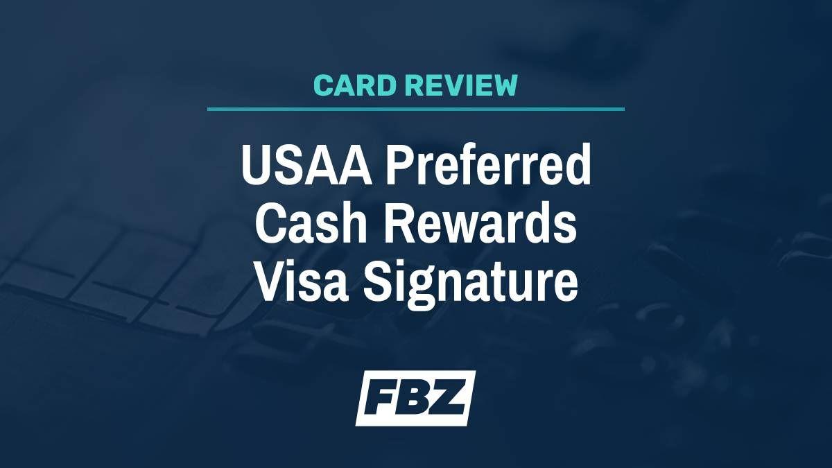 Usaa Preferred Cash Rewards Visa Signature Card Review