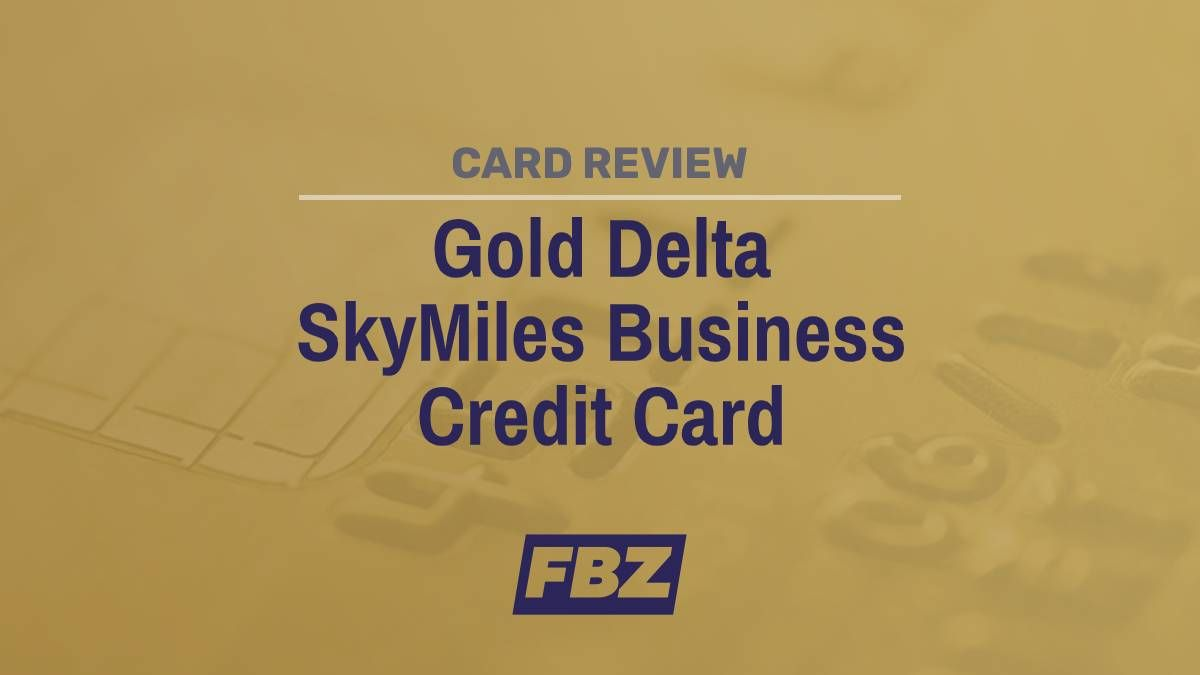 Gold Delta SkyMiles Business Card Review: Is It Worth It ...
