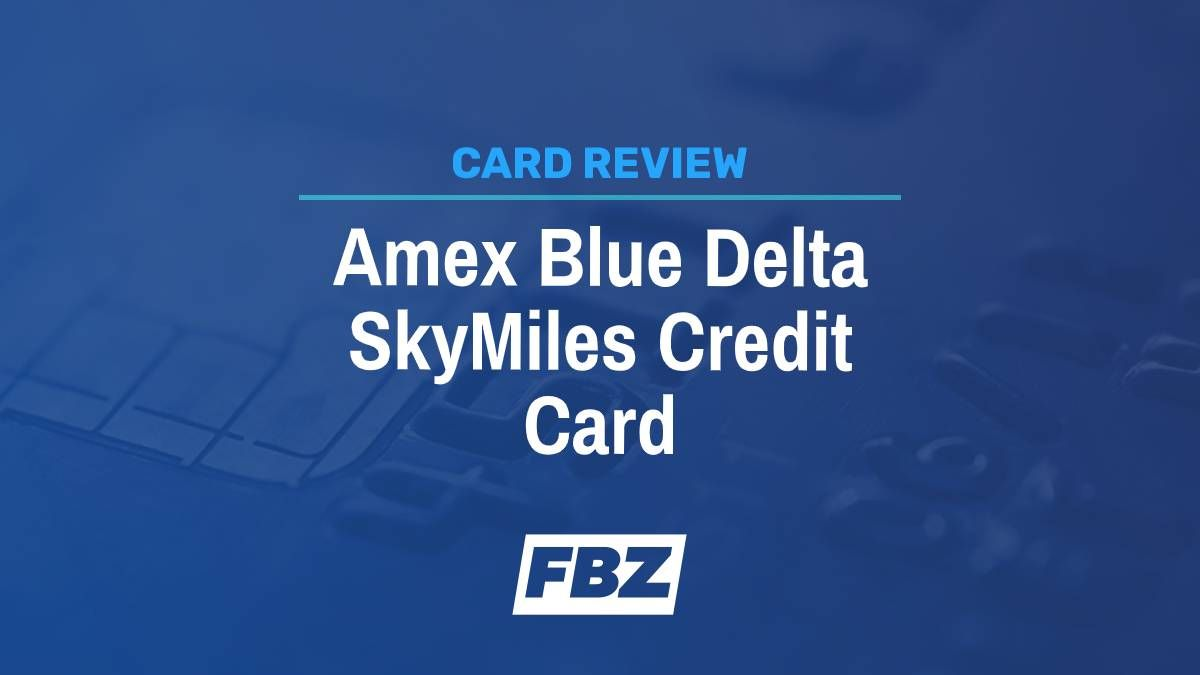 Americanexpress Com Delta >> Blue Delta Skymiles Credit Card From American Express Review