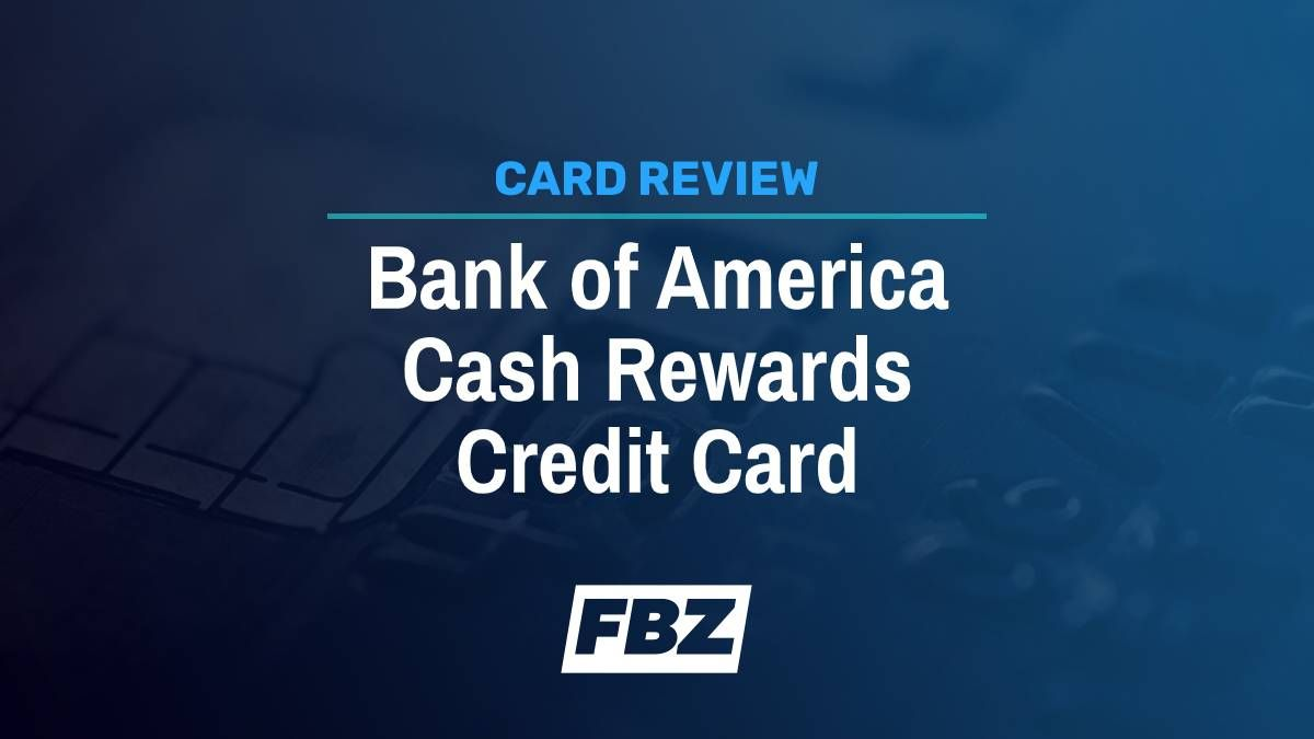 Bank of America Cash Rewards Credit Card Review: Earn Cash Back Your Way 2020 | FinanceBuzz